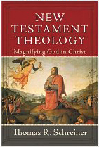 "Thomas Schreiner, ""New Testament Theology"